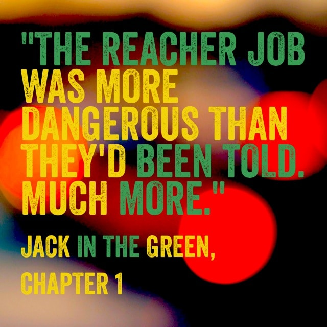 Quote- Jack in the Green - Dangerous