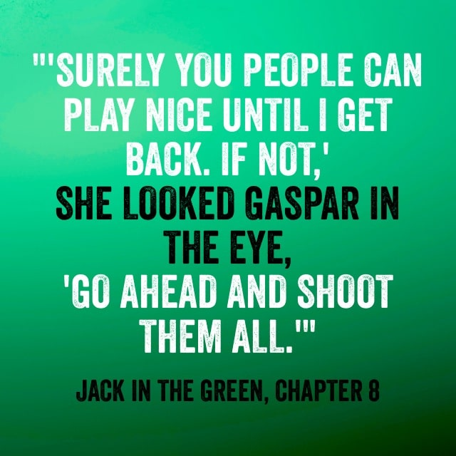 Quote- Jack in the Green- Play Nice