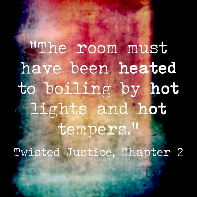 Twisted Justice Quote- Heat