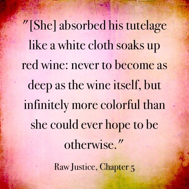Quote- Raw Justice- Tutelage