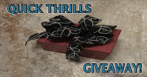 Quick Thrills Giveaway