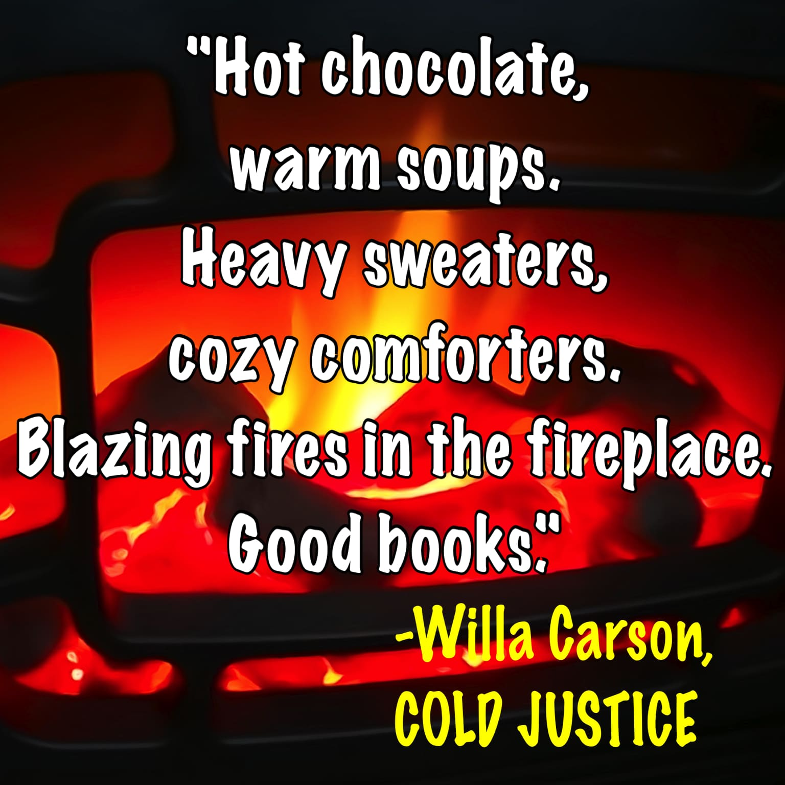 Quote- Cold Justice- Hot Chocolate