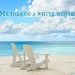 My Idea of a White Winter