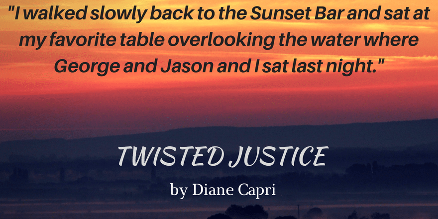 Quote- Twisted Justice- Diane Capri