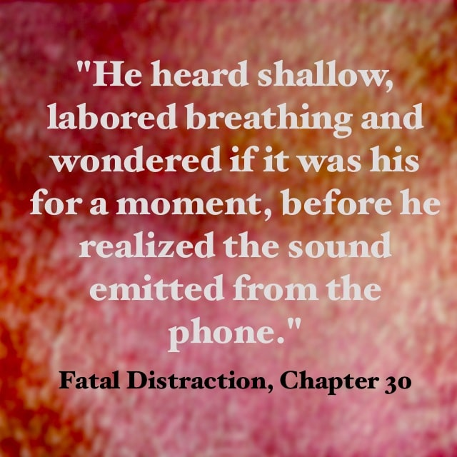 Quote- Fatal Distraction- Shallow Breathing