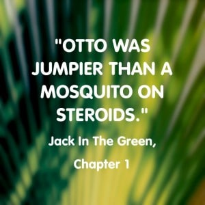 Quote- Jack in the Green- Mosquito