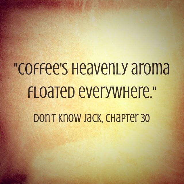 Quote- Don't Know Jack- Coffees Aroma