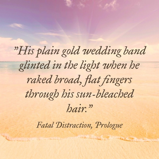 Quote- Fatal Distraction- SunBleached