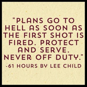 Quote- Lee Child- 61 Hours- Plans