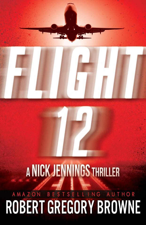 Flight 12 Robert Gregory Browne