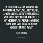 Frank Abagnale Con Man Quote