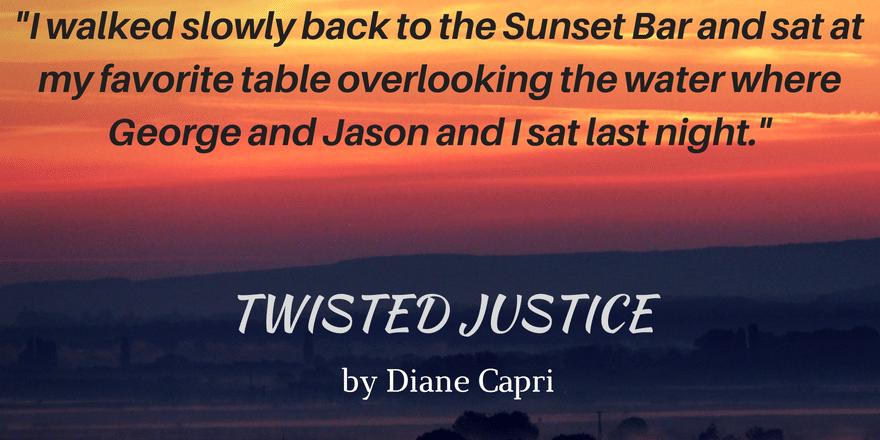 Quote- Twisted Justice- Diane Capri
