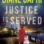 Justice is Served by Diane Capri